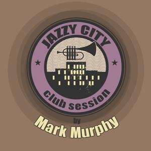Jazzy City - Club Session by Mark Murphy