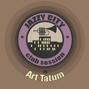JAZZY CITY - Club Session by Art Tatum