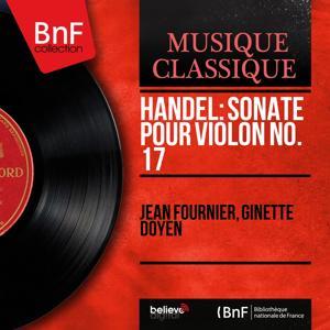 Handel: Sonate pour violon No. 17 (Mono Version)