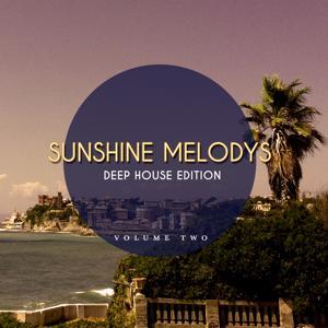 Sunshine Melodys - Deep House Edition, Vol. 2 (Finest Beach House Music)