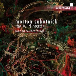 Subotnick: The Wild Beasts. Landmark Recordings