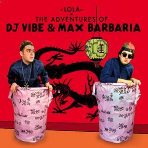 The Adventures of DJ Vibe & Max Barbaria