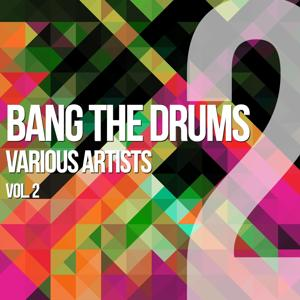 Bang The Drums, Vol. 2