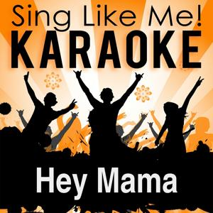 Hey Mama (Karaoke Version)