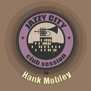 JAZZY CITY - Club Session by Hank Mobley
