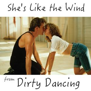 She's  Like the Wind (From Dirty Dancing)