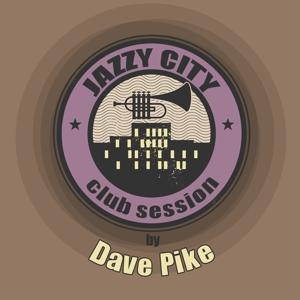 JAZZY CITY - Club Session by Dave Pike
