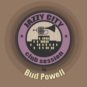 JAZZY CITY - Club Session by Bud Powell