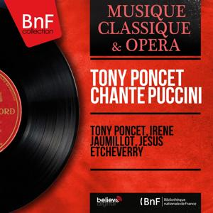 Tony Poncet chante Puccini (Mono Version)
