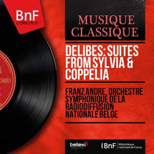 Delibes: Suites from Sylvia & Coppélia (Stereo Version)