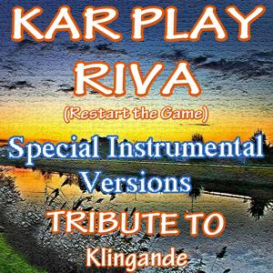 Riva (Restart the Game) (Special Ext. Instrumental Mix: Tribute to Klingande)