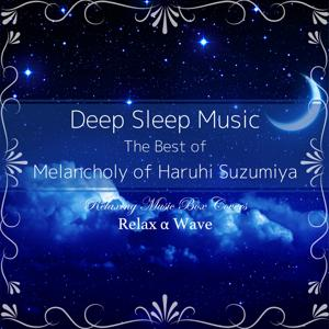 Deep Sleep Music - The Best of the Melancholy of Haruhi Suzumiya: Relaxing Music Box Covers