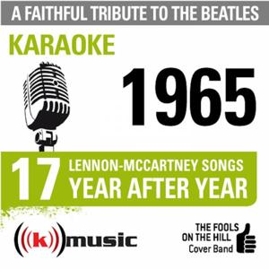 A Faithful Tribute To The Beatles: Year After Year 1965, 17 Lennon-McCartney Songs (Karaoke Version)