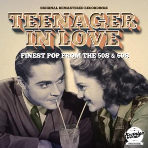 Teenager In Love (Finest Pop From The 50s And 60s)