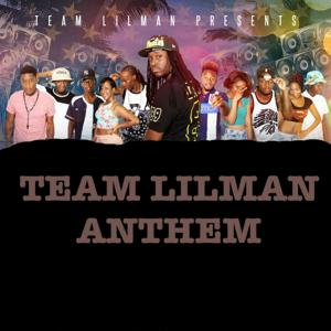 Team Lilman Anthem