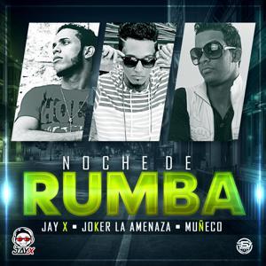 Noche De Rumba (feat. Joker La Amenaza & Muñeco)