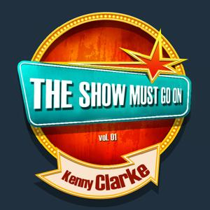 THE SHOW MUST GO ON with Kenny Clarke, Vol. 01