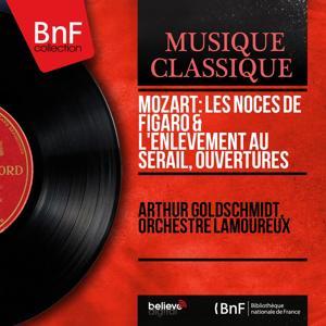 Mozart: Les Noces de Figaro & L'Enlèvement au sérail, ouvertures (Mono Version)