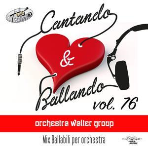 Cantando & Ballando Vol. 76 (Mix di ballabili per orchestra)