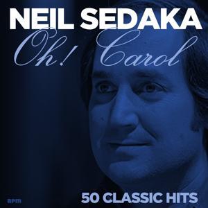 Oh! Carol - 50 Classic Hits