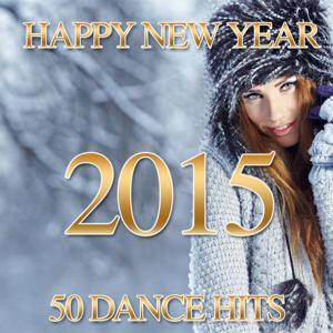 Happy New Year 2015 (50 Dance Hits)