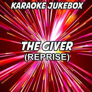 The Giver (Reprise) (Karaoke Version) (Originally Performed by Duke Dumont)