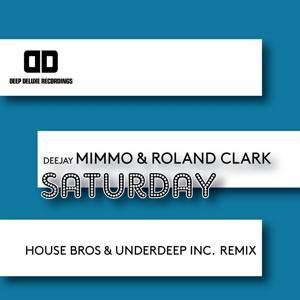 Saturday (House Bros & Underdeep Inc. Remix)