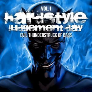 Hardstyle Judgement Day, Vol.1 (Evil Thunderstruck of Bass)