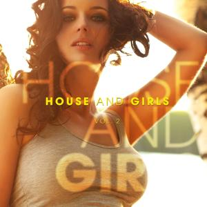 HOUSE AND GIRLS - 25 Sexy Grooves, Vol. 2