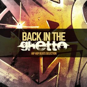 Back in the Ghetto (Hip Hop Beats Selection)