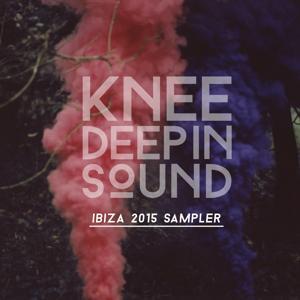 Knee Deep in Sound: Ibiza 2015 Sampler