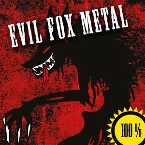 100% Evil Fox Metal (2015)