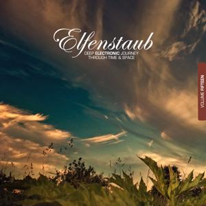 Elfenstaub, Vol. 15 - Deep Electronic Journey Through Time & Space