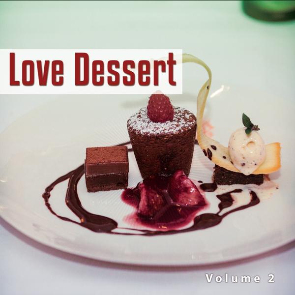 Various Artists - Love Dessert, Vol. 2