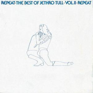Repeat - The Best Of Jethro Tull Volume 2