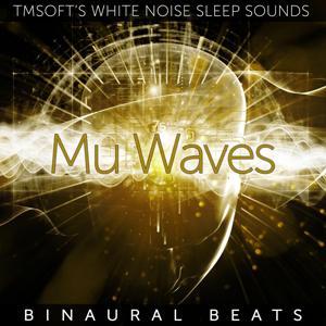 Mu Waves Binaural Beats