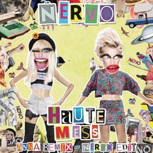 Haute Mess (ANNA Remix) (NERVO Edit)