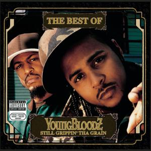 The Best Of YoungBloodZ - Still Grippin' Tha Grain