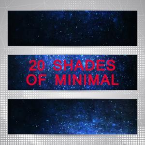 20 Shades Of Minimal