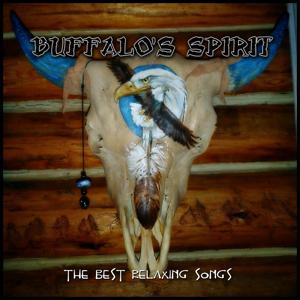 Buffalo'S Spirit (The Best Relaxing Songs)
