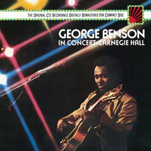 George Benson In Concert--Carnegie Hall