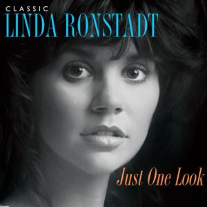 Just One Look: Classic Linda Ronstadt (2015 Remastered Version)