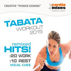 Tabata Workout 2015, 20 / 10 Intervals (Remixed Hits with Vocal Cues )