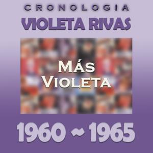 Violeta Rivas Cronología - Más Violeta (1960 - 1965)