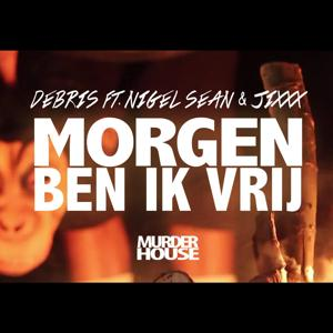 Morgen Ben Ik Vrij (Radio Edit) [feat. Nigel Sean & JiXXX]