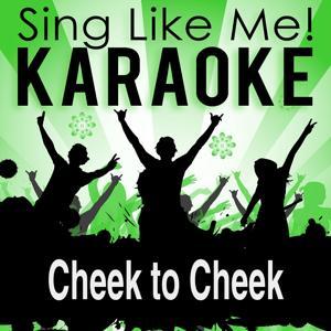 Cheek to Cheek (Karaoke Version) (Originally Performed By Ella Fitzgerald & Louis Armstrong)