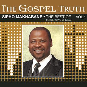 The Gospel Truth  (The Best of Sipho Makhabane)