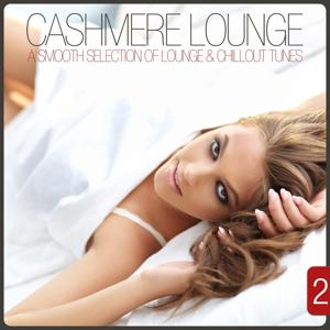 Cashmere Lounge, Vol. 2 (A Smooth Selection of Lounge & Chillout Tunes)