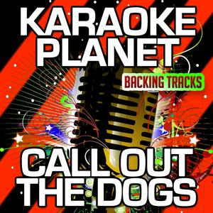 Call out the Dogs (Karaoke Version) (Originally Performed By Gary Numan)