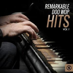Remarkable Doo Wop Hits, Vol. 1